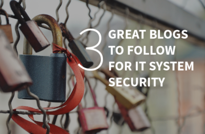 3 Great Blogs to Follow for IT System Security