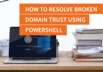 How to Resolve Broken Domain Trust Using Powershell